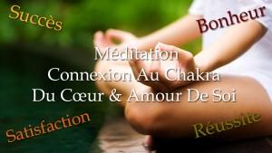 Médiation Complète - Connexion Au Chakra Du Cœur Et Amour De Soi !