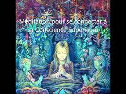 Méditation guidée pour se connecter à sa Conscience Supérieure