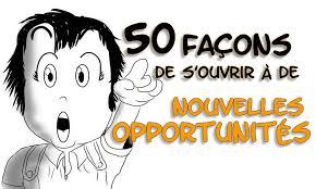 50 façons de souvrir à de nouvelles opportunités !
