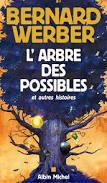 Bernard Werber - L'arbre des possibles et autres histoires !