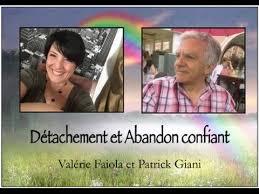 Détachement & abandon confiant - Patrick Giani et Valérie Faiola
