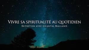 Chantal Rialland - Vivre sa spiritualité au quotidien
