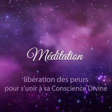 Méditation de libération des peurs pour sunir à sa Conscience Divine