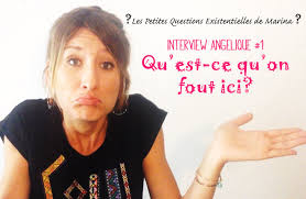 interview-angelique1-quest-ce-quon-fout-ici-marina-bougaieff