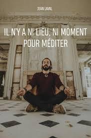 Meditation Jean Laval en 2020 | Comment méditer, Méditation, Apprendre à  méditer